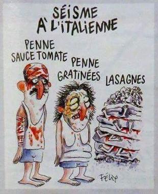 """I vignettisti (atei militanti) di Charlie Ebdo dissacrano anche il dolore degli italiani. Ambasciata francese:""""Charlie non ci rappresenta"""". Ma non erano tutti #Je suisCharlie?"""