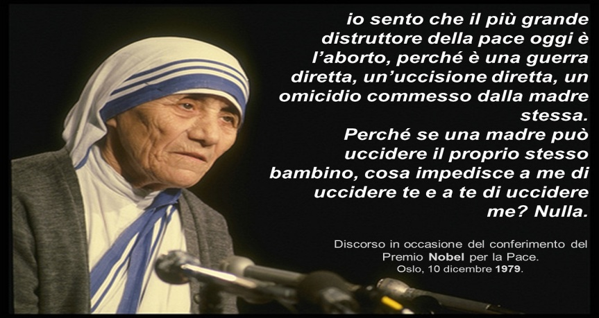 Perchè il mondo odia Madre Teresa: per la sua lotta contro l'aborto e perchè nei poveri lei servivaGesù.