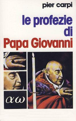 """LA BUFALA DELLE 'PROFEZIE DI PAPA GIOVANNI XXIII' sulla distruzione della Chiesa, sui """"due papi"""", chi le ha scritte? UN OCCULTISTAMASSONE…"""