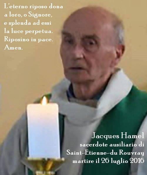 Primo anniversario del martirio di Padre Jacques Hamel, sacerdote ucciso dai jihadisti inEuropa